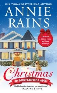 Annie Rains - Christmas on Mistletoe Lane - Includes a bonus short story.