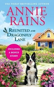 Annie Rains - Reunited on Dragonfly Lane - Includes a bonus novella.