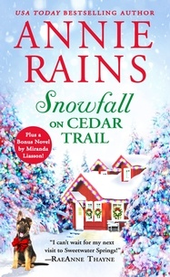 Annie Rains - Snowfall on Cedar Trail - Two full books for the price of one.