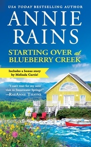 Annie Rains - Starting Over at Blueberry Creek - Includes a bonus novella.