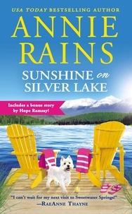 Annie Rains - Sunshine on Silver Lake - Includes a bonus novella.