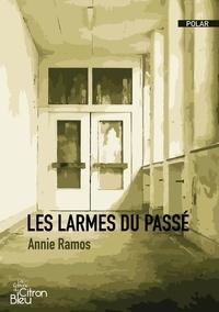 Annie Ramos - Les larmes du passé.