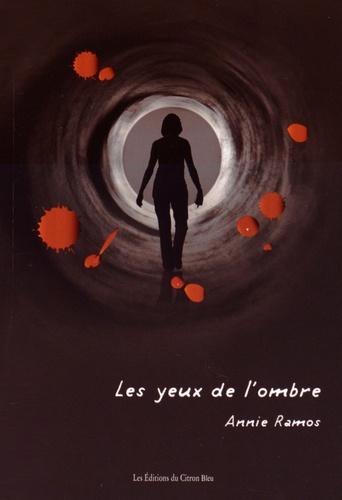 Annie Ramos - Les yeux de l'ombre.