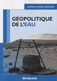 Annie Reithmann et Samuel Assouline - Géopolitique de l'eau.