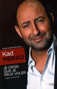 Annie Réval et Bernard Réval - Kad Merad - Je crois que je peux voler.