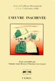 Annie Rivara et Guy Lavorel - L'oeuvre inachevé - Actes du Colloque International (11 et 12 décembre 1998).