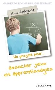 Un projet pour associer jeux (sérieux ou autres) et apprentissages.pdf