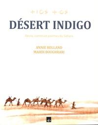 Annie Rolland et Mahdi Boughrari - Désert indigo - Récits, contes et poèmes du Sahara.