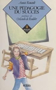 Annie Rouault et Orlando de Rudder - Une pédagogie du succès.