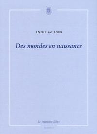 Annie Salager - Des mondes en naissance - Suivi de La vie à côté.