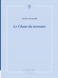 Annie Salager - Le Chant du terrestre.