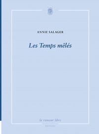 Annie Salager - Les temps mêlés.