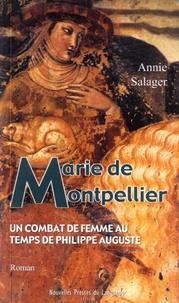 Annie Salager - Marie de Montpellier - Un combat de femme au temps de Philippe Auguste.