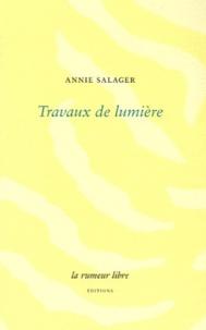 Annie Salager - Travaux de lumière.