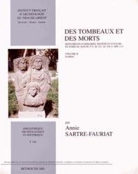 Annie Sartre-Fauriat - Des tombeaux et des morts - Monuments funéraires, société et culture en Syrie du sud du Ier siècle avant J-C au VIIe siècle après J-C Volume 2, Synthèse.