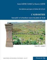 Annie Sartre-Fauriat et Maurice Sartre - Inscriptions grecques et latines de la Syrie - L'Auranitide - Tome 16, Volume 2 : Suwayda' et la bordure ouest du Jebel al-'Arab.