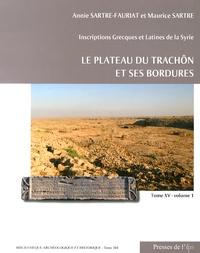 Annie Sartre-Fauriat et Maurice Sartre - Inscriptions grecques et latines de la Syrie - Tome 15, Le plateau du Trachôn et ses bordures, 2 volumes.