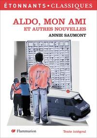 Annie Saumont - Aldo, mon ami - Et autres nouvelles.