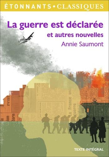 Annie Saumont - La guerre est déclarée et autres nouvelles.