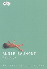 Annie Saumont - Nabiroga - Le trou.