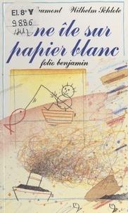 Annie Saumont et Franck Saumont - Une île sur papier blanc.