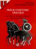 Annie Schnapp-Gourbeillon et Claude Mossé - PRECIS D'HISTOIRE GRECQUE. - Du début du deuxième millénaire à la bataille d'Actium..