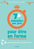 Annie Sébire et Corinne Pierotti - 7 minutes par jour pour être en forme - 70 exercices de bien-être à la portée de tous.
