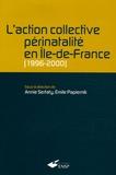 Annie Serfaty et Emile Papiernik - L'action collective périnatalité en Ile-de-France (1996-2000).