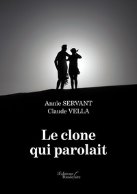 Annie Servant et Claude Vella - Le clone qui parolait.