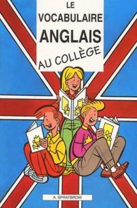 Annie Spratbrow - Le vocabulaire anglais au collège.