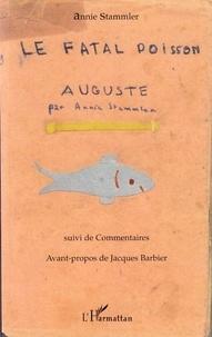 Annie Stammler - Le fatal poisson Auguste.