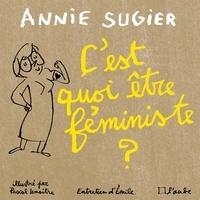 Ebooks gratuits télécharger pocket pc C'est quoi être féministe ? par Annie Sugier
