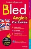 Annie Sussel et Isabelle Perrin - Le Bled anglais vocabulaire.