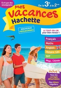 Annie Sussel et Paul Fauvergue - Mes vacances Hachette de la 3e à la 2de.