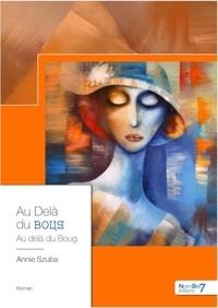 Annie Szuba - Au-delà du Boug.