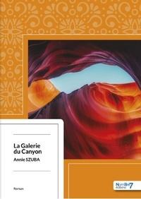 Annie Szuba - La galerie du canyon.