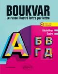 Annie Tchernychev - Boukvar - Le russe illustré lettre par lettre - Déchiffrer, écrire, comprendre. A1 (avec fichiers audio).