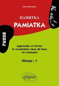 Annie Tchernychev - Pamiatka - Apprendre ou réviser le vocabulaire russe de base en s'amusant ; Niveau 1.