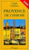 Annie Teboul et Nathalie Mouriès - PROVENCE DE CHARME. - 7ème édition 2000.