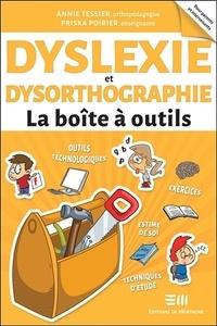 Annie Tessier et Priska Poirier - Dyslexie et dysorthographie.