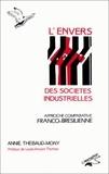 Annie Thébaud-Mony - L'envers des societes industrielles - approche comparative franco-bresilienne.