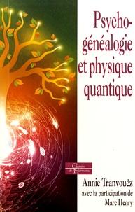Annie Tranvouëz - Psychogénéalogie et physique quantique.