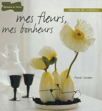 Annie Uzureau - Mes fleurs, mes bonheurs.