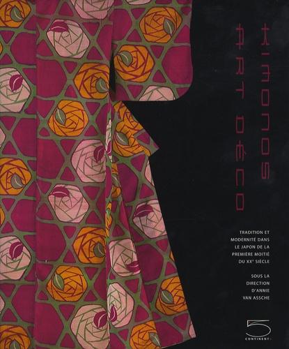 Annie Van Assche - Kimonos Art déco : tradition et modernité dans le Japon de la première moitié du XXe siècle.