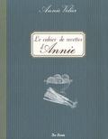 Annie Velier - Le cahier de recettes d'Annie.