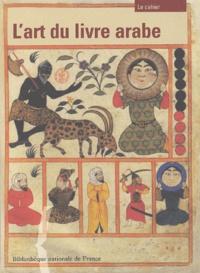 Histoiresdenlire.be L'art du livre arabe. Le cahier Image