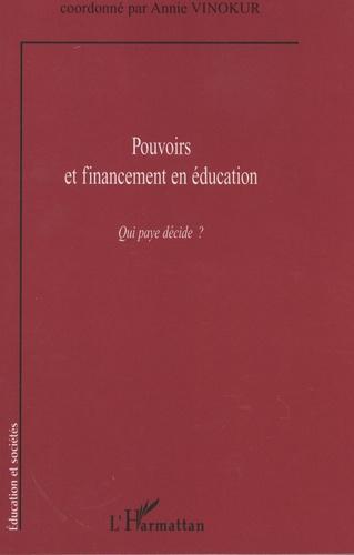 Pouvoirs et financement en éducation. Qui paye décide ?