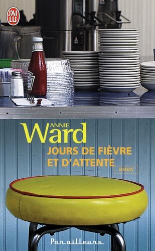 Annie Ward - Jours de fièvre et d'attente.