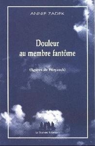 Annie Zadek - Douleur au membre fantôme - (Figures de Woyzeck).