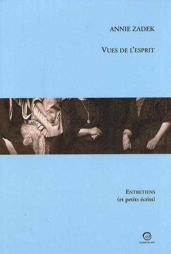 Annie Zadek - Vues de l'esprit - Entretiens (et petits écrits).